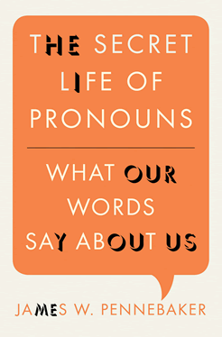 The Secret Life of Pronouns by James Pennebaker Book Cover